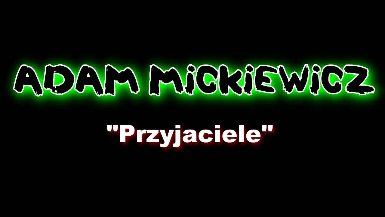 Adam Mickiewicz Przyjaciele Youtube