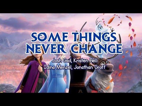 SOME THINGS NEVER CHANGE (lyrics) | Josh Gad, Kristen Bell, Idina Menzel, Jonathan Groff | Frozen 2