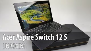 Acer Aspire Switch 12 S Unboxing & Preview (12.5 inch Detachable) - Tablet-News.com