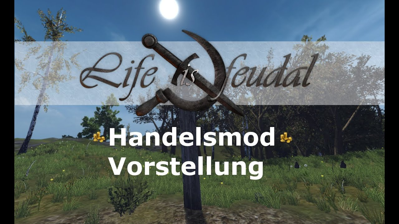 life is feudal your own handels mod vorstellung youtube. Black Bedroom Furniture Sets. Home Design Ideas