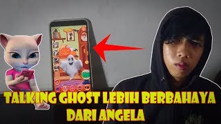 TALKING GHOST LEBIH BERBAHAYA DARI TALKING ANGELA!!!