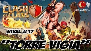 "Clash Of Clans Walkthrough Nivel 17 ""Torre Vigía"""