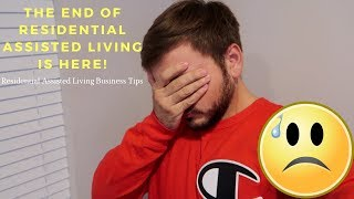 The END of Residential Assisted Living! SO SAD! YouTube Videos