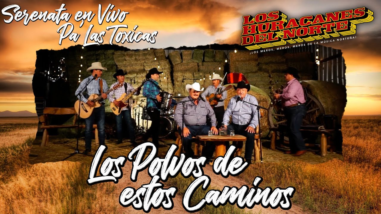 Download Los Huracanes Del Norte - Los Polvos De Estos Caminos  [Serenata En Vivo Pa' Las Toxicas]
