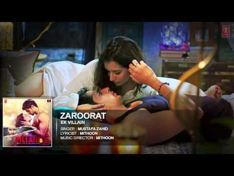 Zaroorat Full Audio SongEk VillainMithoonMustafa Zahid