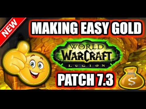 How to make easy gold in WoW Legion Patch 7.3 (NO FARMING)