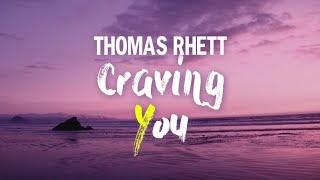 Thomas Rhett - Craving You Lyrics