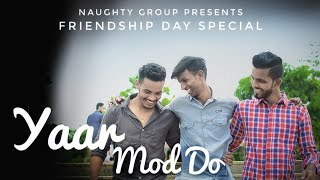 Yaar Mod Do || Trailer || Friendship Day Special || Ft. Millind Gaba & Guru Randhawa ||Naughty Group