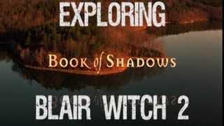 Exploring Blair Witch 2 Book of Shadows