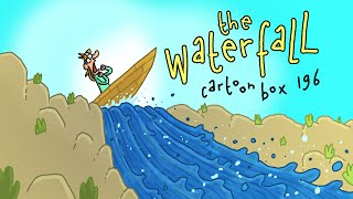 The Waterfall | Cartoon Box 196 | by FRAME ORDER |  hilarious animated cartoons
