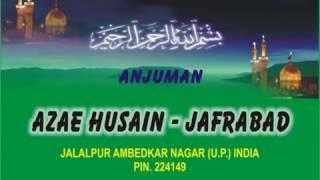 meri amma mujhe seene se lagane ko na aa   aza e husain jafrabad   16 safar nagpur jalalpur 2011