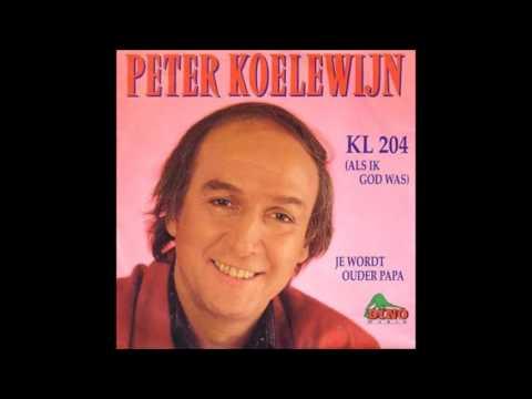 peter koelewijn  - kl 204 ( als ik god was )