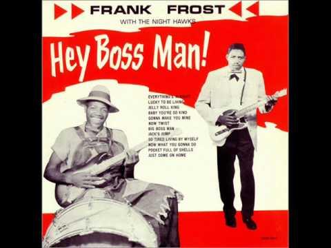 Frank Frost Big Boss Man (1962)