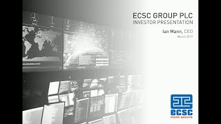 ECSC Group plc (ECSC) Investor presentation, at ShareSoc March 13.3.19, by Ian Mann, CEO.