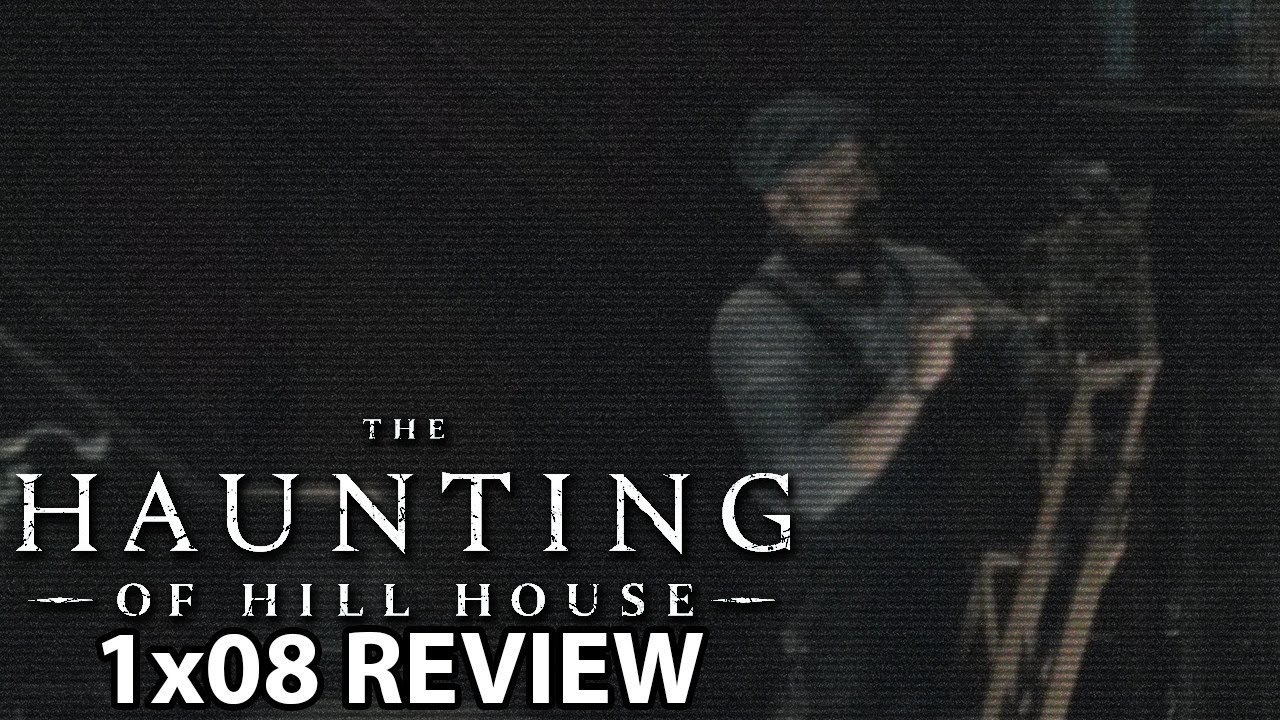 The Haunting Of Hill House Season 1 Episode 8 Witness Marks Review Youtube