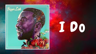 John Legend - I Do (Lyrics)