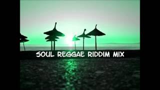 Soul Reggae Riddim Mix 2013