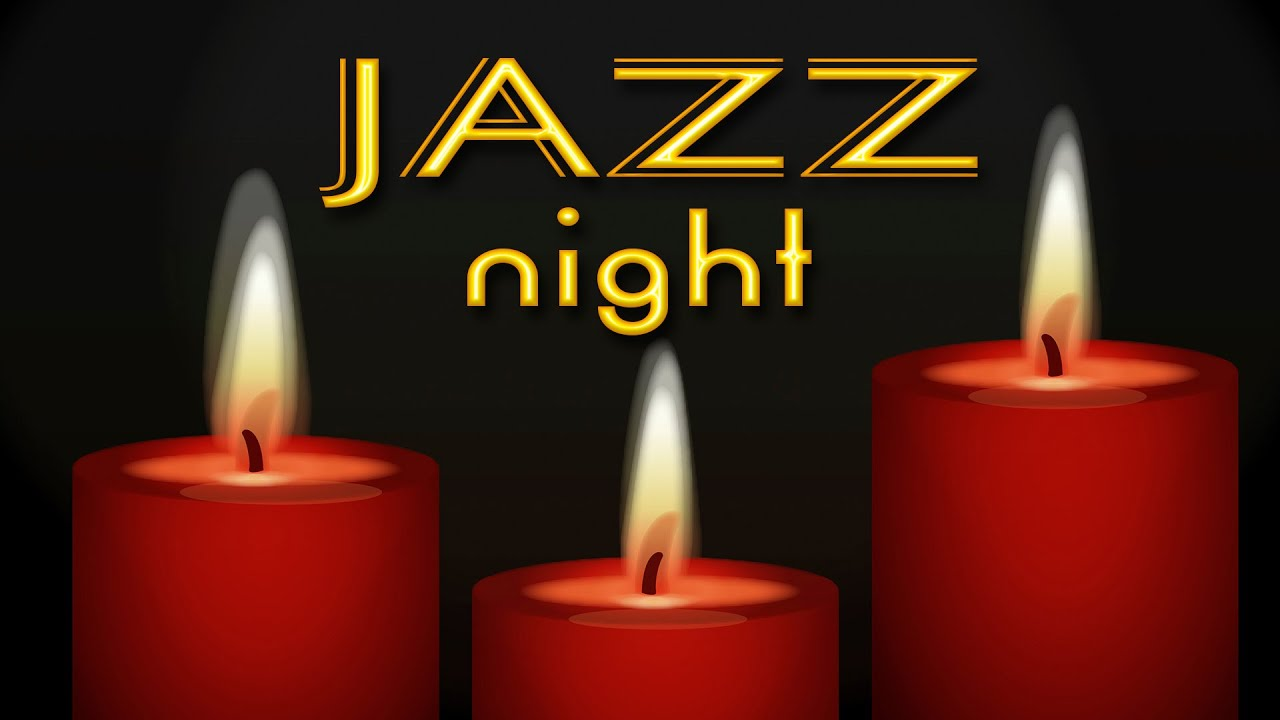Night of Smooth Jazz - Relaxing Background Chill Out Music: Smooth Jazz for Studying, Sleep, Work