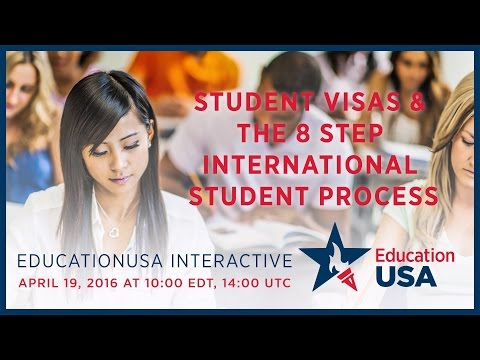 EducationUSA Interactive: Student Visas and the 8 Step International Student Process