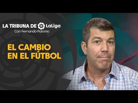 La Tribuna de LaLiga con Fernando Palomo: El cambio en el fútbol