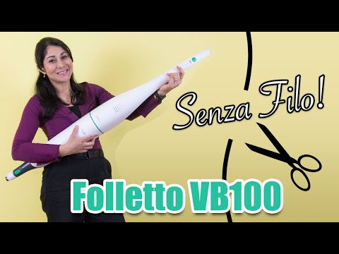 Nuova aspirapolvere senza filo: FOLLETTO VB100