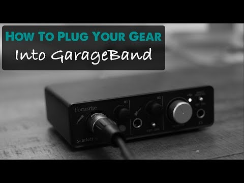 How To Connect Your Recording Gear To GarageBand