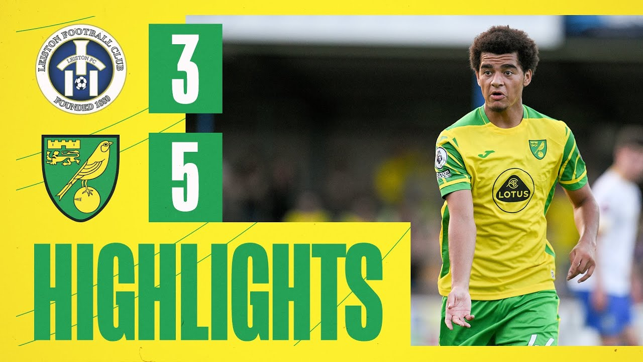 HIGHLIGHTS   Leiston 3-5 Norwich City U23s