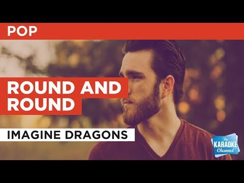 """Round And Round in the Style of """"Imagine Dragons"""" with lyrics (no lead vocal)"""