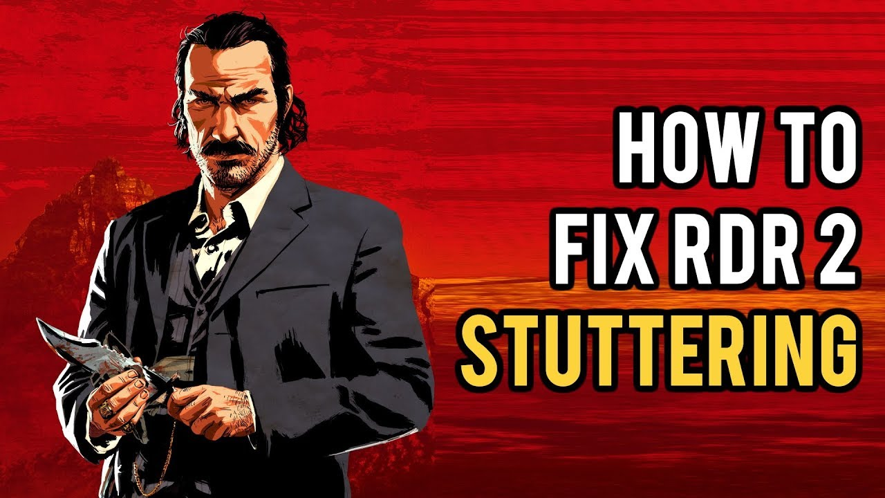 How To Fix Stuttering Crashing In Red Dead Redemption 2 On Pc