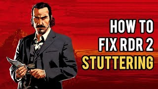 How to FIX STUTTERING & CRASHING in Red Dead Redemption 2 on PC
