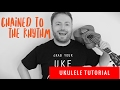 CHAINED TO THE RHYTHM KATY PERRY UKULELE TUTORIAL mp3