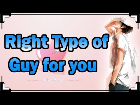 What Type Of Guy Is Right For You ?