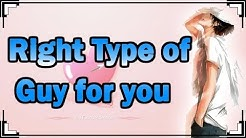 What Type Of Guy Is Right For You?