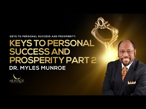 Keys To Personal Success and Prosperity Part 2 | Dr. Myles Munroe