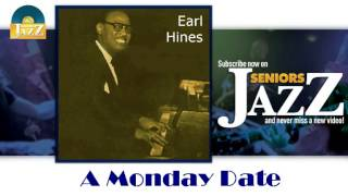 Earl Hines - A Monday Date (HD) Officiel Seniors Jazz