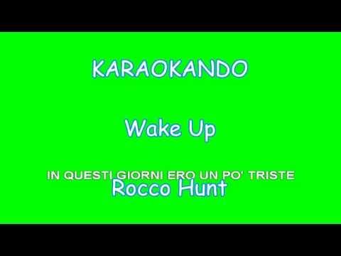 Karaoke Italiano - Wake Up - Rocco Hunt ( Testo )