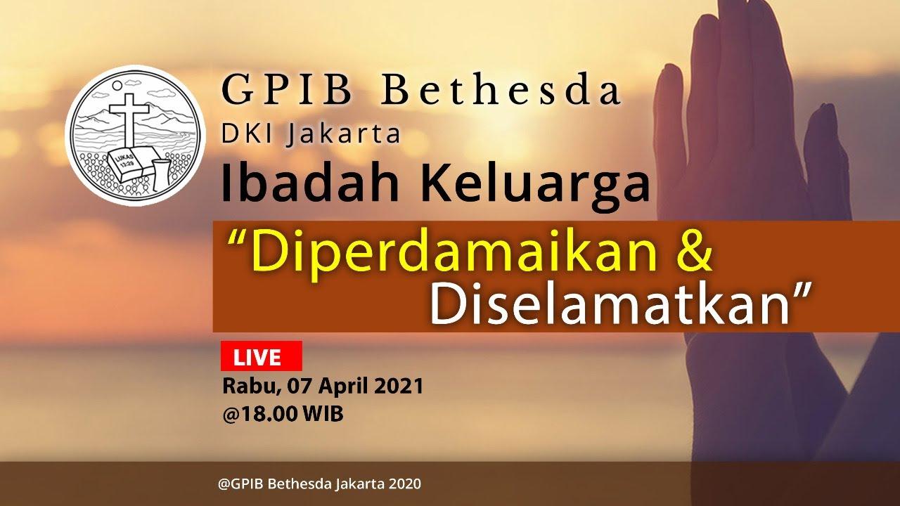 Ibadah Keluarga GPIB Bethesda (07 April 2021)