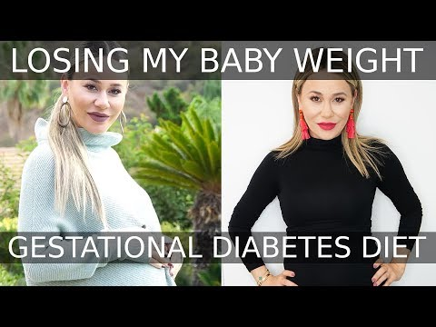 How I Lost My Baby Weight - Gestational Diabetes Diet