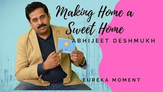 Abhijeet Deshmukh | Making Home a Sweet Home