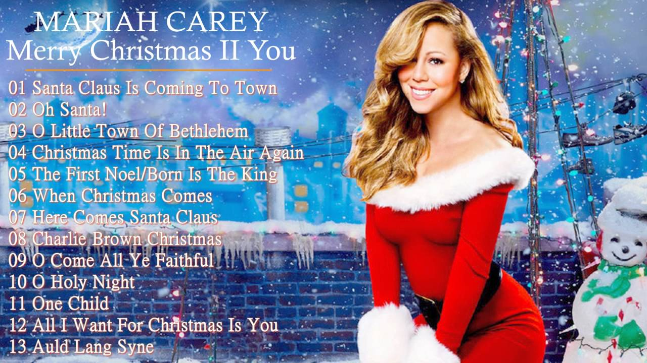 Mariah Carey - Merry C... Mariah Carey Christmas Songs List