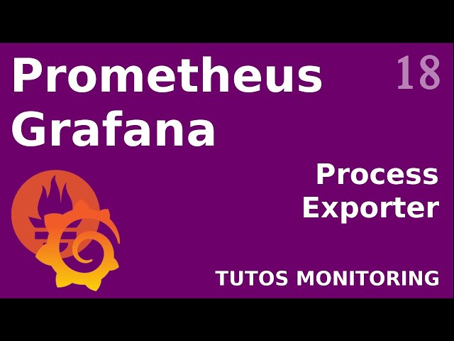 PROMETHEUS - 18. PROCESS EXPORTER