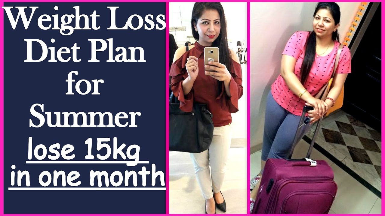 Full Day Weight Loss Dietmeal Plan For Summer To Lose 15 Kg