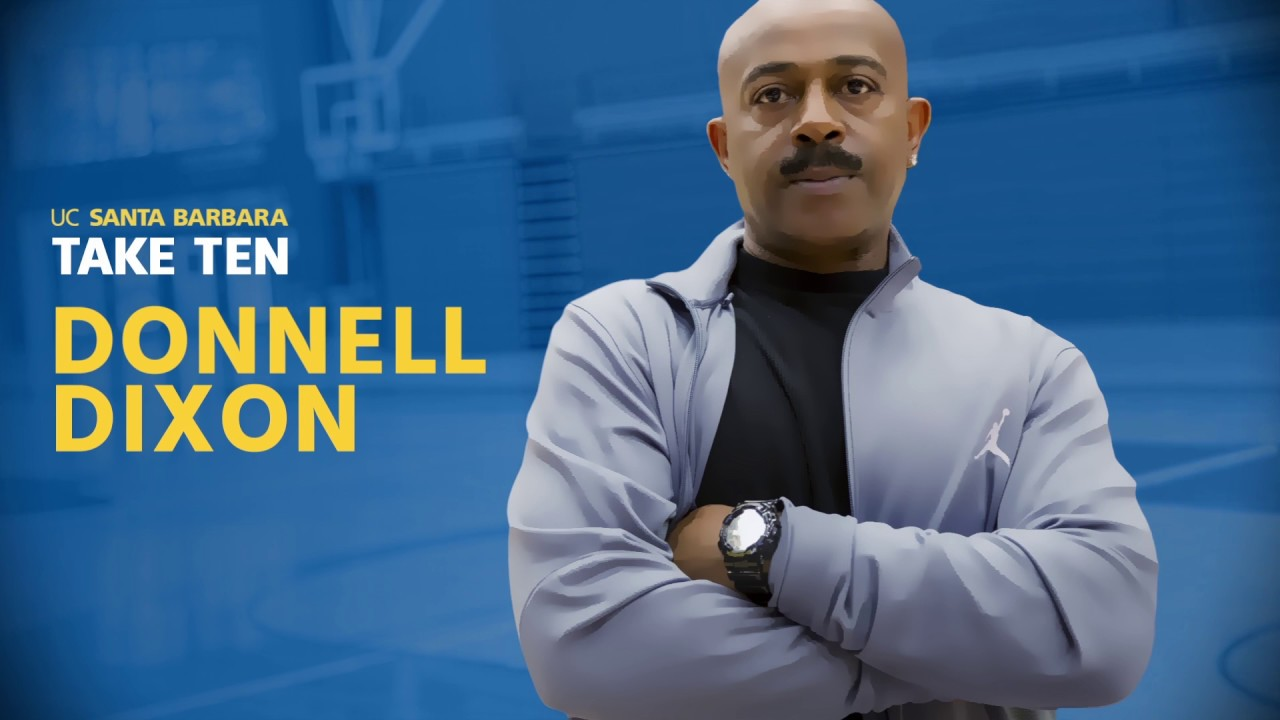 Ucsb Take Ten With Donnell Dixon