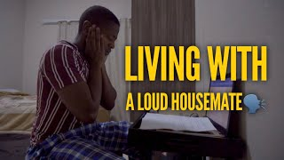 Living With A Loud Housemate🗣🤦🏾‍♂️ (Skits By Sphe)