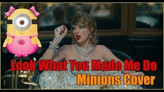 Video Taylor Swift - Look What you Make Me Do (Minions Cover) download MP3, 3GP, MP4, WEBM, AVI, FLV Juli 2018