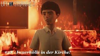 Life is Strange 2 👨👦   #28 - Feuerhölle in der Kirche!
