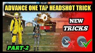 Advance level one tap headshot trick🔥. Best tips and tricks for one tap headshot. Part- 2 video 💥