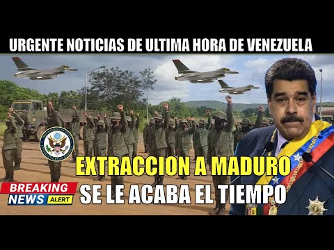 URGENTE NOTICIAS DE HOY VENEZUELA Maduro se acerca su EXTRACCION HOY