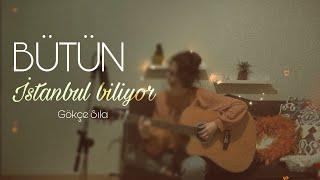 Gökçe Sıla - Bütün İstanbul Biliyor (cover) Resimi