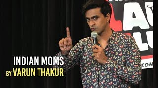Indian Moms Standup Comedy By Varun Thakur